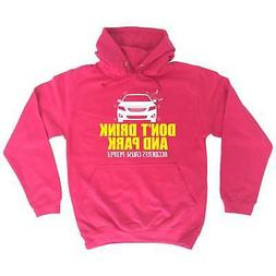 Funny Hoodie Don't Drink And Park Hoodies Birthday Novelty