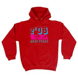 Funny Novelty Hoodie Hoody hooded Top - 80S Party Girl