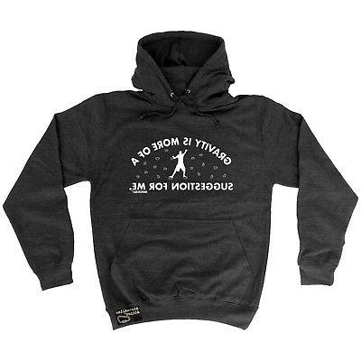 Climbing Hoodie Gravity Is A Suggestion hoody funny Birthday